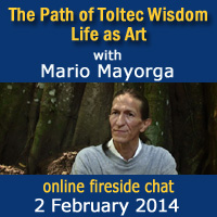 The Path of Toltec Wisdom · Life as Art with Mario Mayorga
