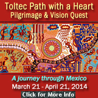 Toltec Path with a Heart Pilgrimage and Vision Quest