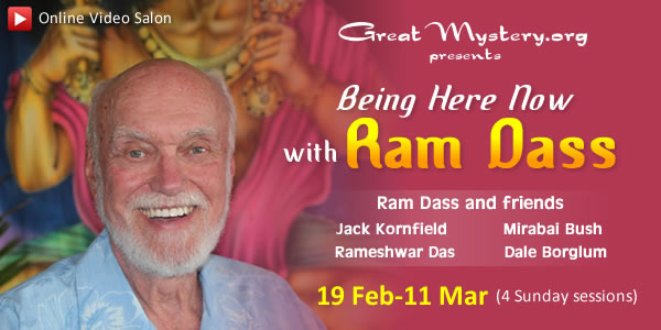 Ram Dass in an interactive online Great Mystery salon with Jack Kornfield, Rameshwar Das, Mirabai Bush, and Dale Borglum - Being Here Now with Ram Dass in 2012